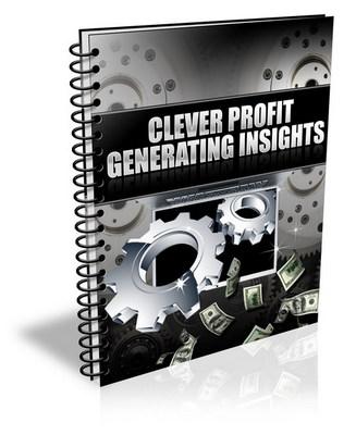 Product picture Clever Profit-Generating Insights - 30 Hot Profit Generators